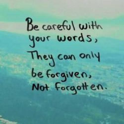Be careful with your words