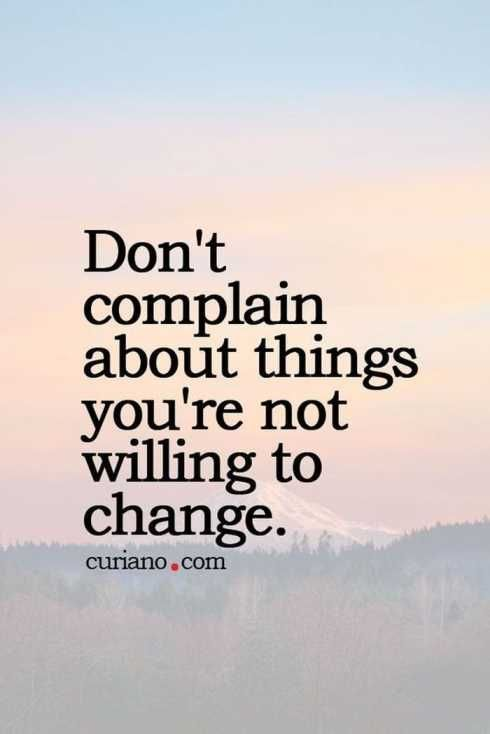 Dont Complain About Things