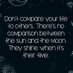 Don't compare your life to others
