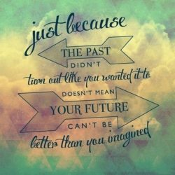 Just Because The Past Didnt Turn Out