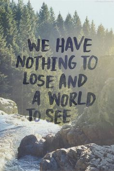 We Have Nothing To Lose