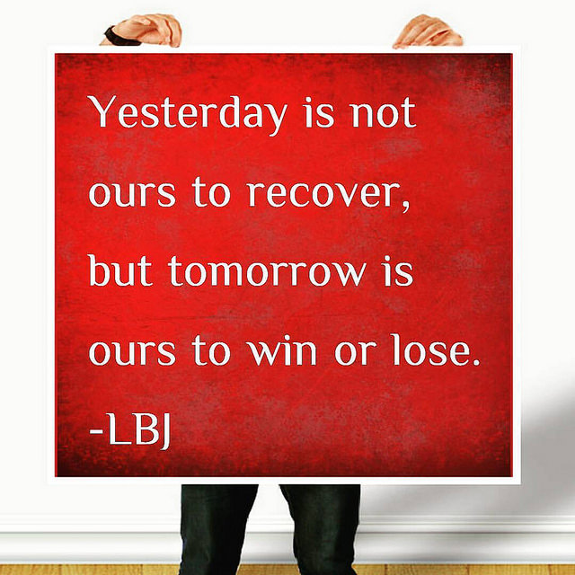Yesterday Is Not Ours To...