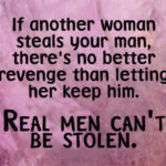 If Another Woman Steals.....