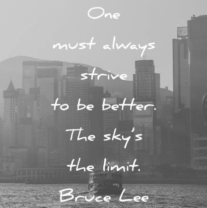 one-must-always-strive-to-be-better-the-skys-the-limit