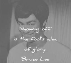showing-off-is-the-fools-idea-of-glory