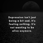 Depression Isn't Just Being A....