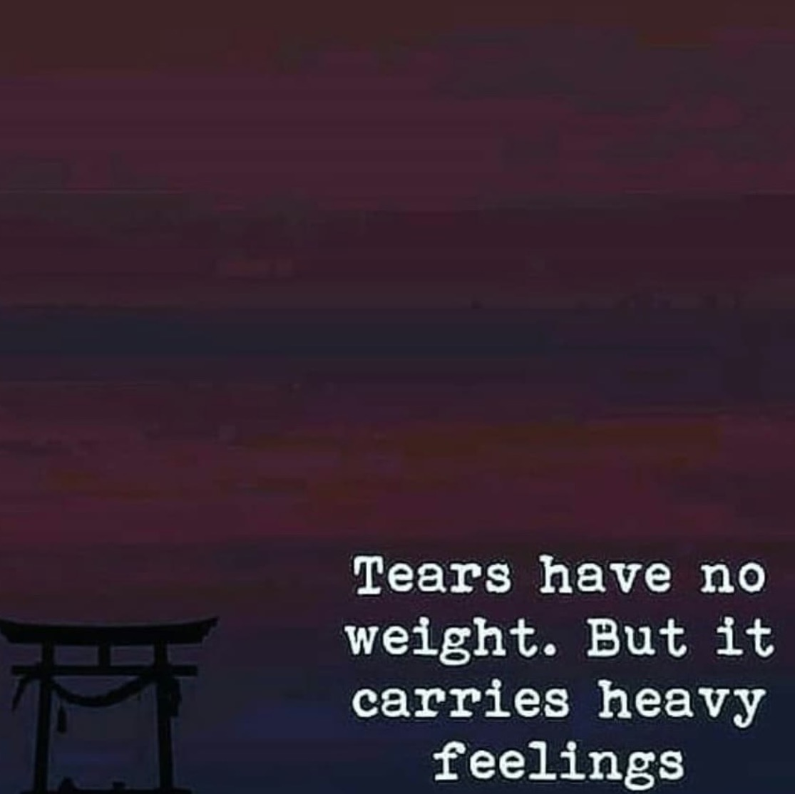 Tears Have No Weight But