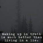 Waking Up In Truth Is Much...