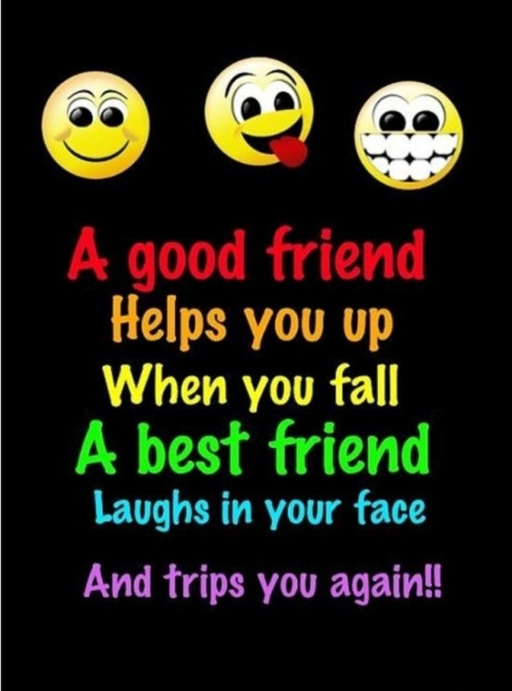 A Good Friend Helps You...