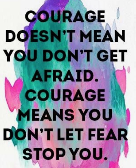 Courage Doesnt Mean You...