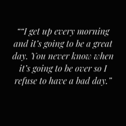 I Get Up Every Morning...