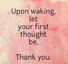Upon Waking let Your...