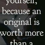 Be Yourself, Because An...