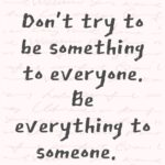 Don't Try To Be...