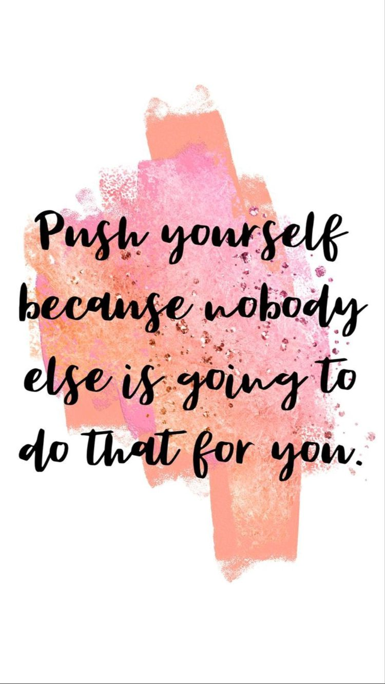 push-yourself-because