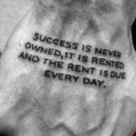 Success Is Never Owned...