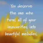 You Deserve The One...